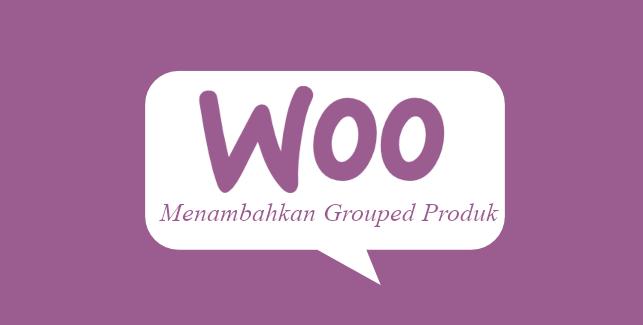 Membuat web toko online dengan wordpress – Menambahkan Grouped Produk
