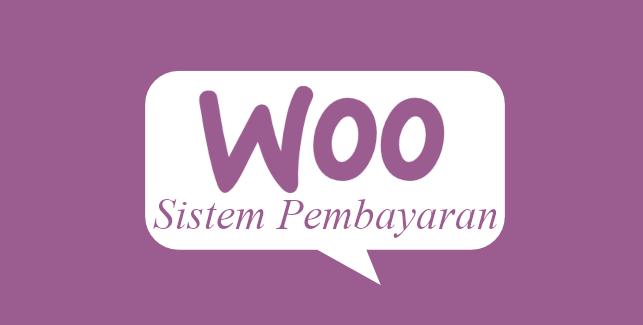 Cara membuat toko online dengan wordpress woocommerce – System Pembayaran